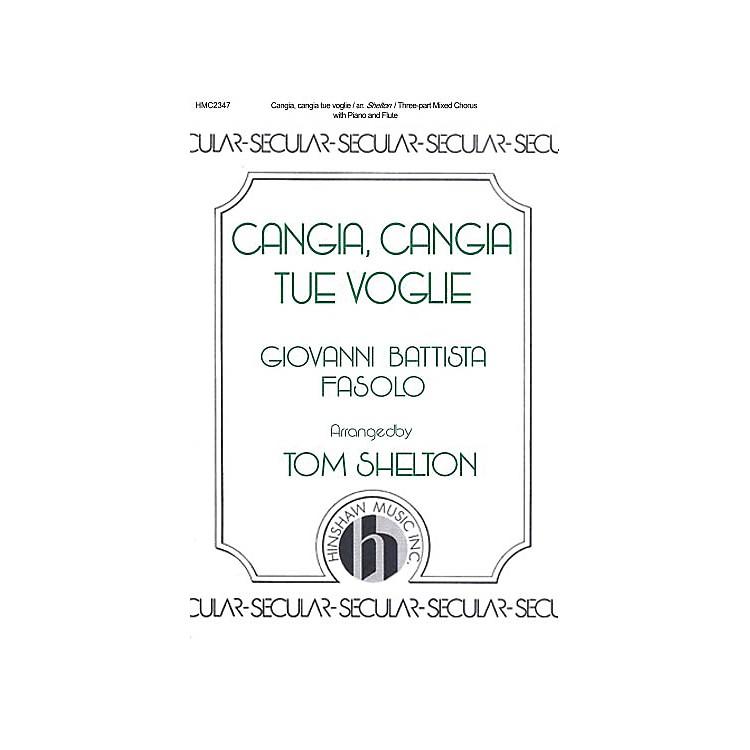 Hinshaw MusicCangia, Cangia Tue Voglie SAB arranged by Tom Shelton