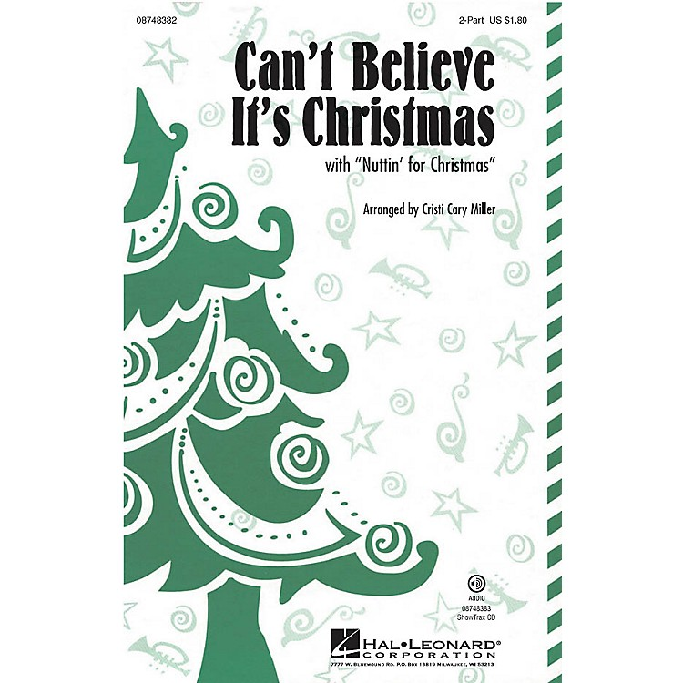 Hal LeonardCan't Believe It's Christmas (with Nuttin' for Christmas) 2-Part by VeggieTales arranged by Cristi Cary Miller