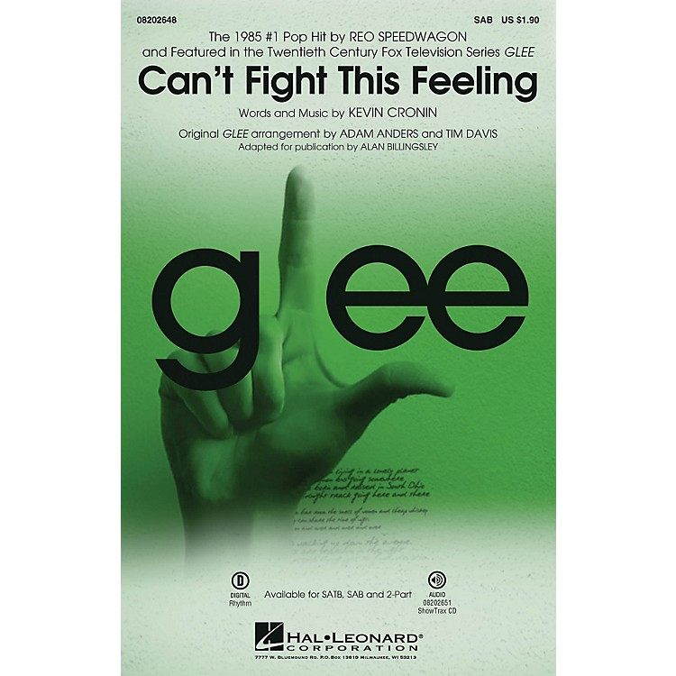 Hal LeonardCan't Fight This Feeling (from Glee) SAB by REO Speedwagon arranged by Adam Anders