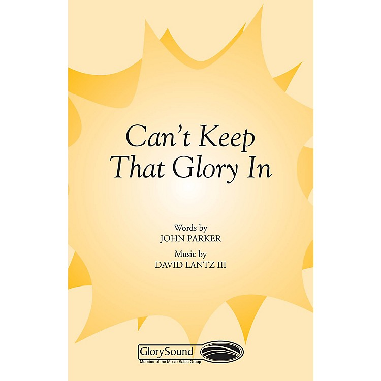 Shawnee PressCan't Keep That Glory In! SATB a cappella composed by John Parker
