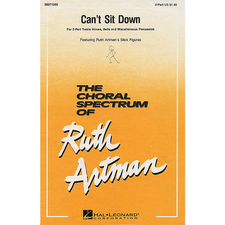 Hal LeonardCan't Sit Down 2-Part arranged by Ruth Artman