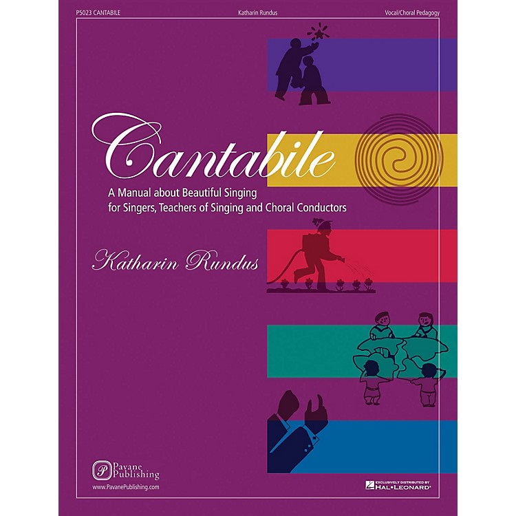 PavaneCantabile (A Manual about Beautiful Singing for Singers, Teachers of Singing and Choral Conductors)