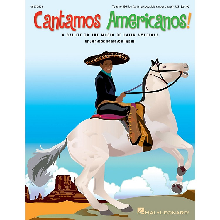 Hal Leonard Cantamos Americanos! (A Salute to the Music of Latin America) CLASSRM KIT by John Jacobson, John Higgins