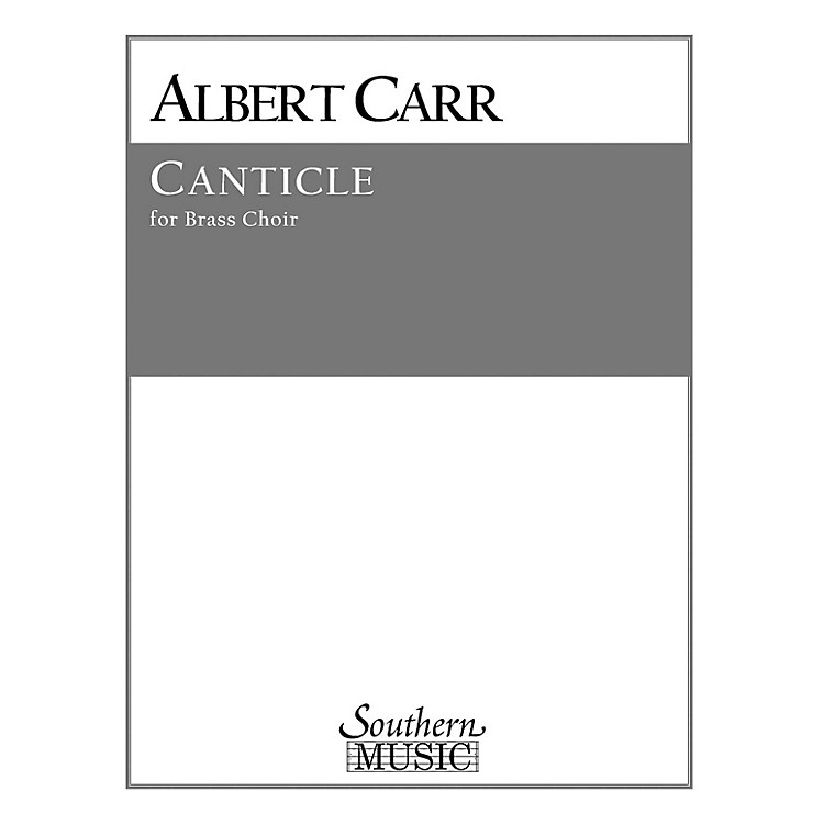 SouthernCanticle (Brass Choir) Southern Music Series by Albert Carr