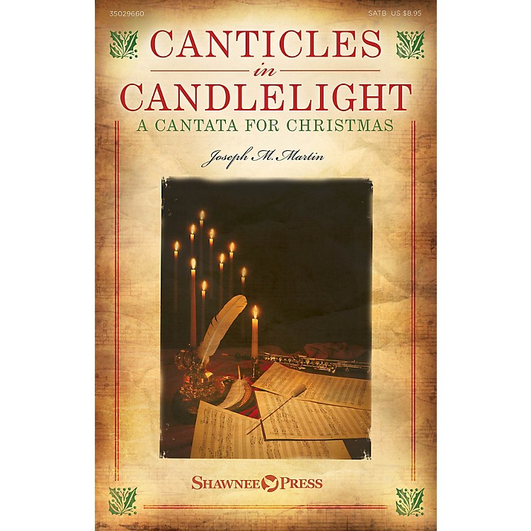 Shawnee PressCanticles in Candlelight (A Cantata for Christmas) REHEARSAL TX Composed by Joseph M. Martin