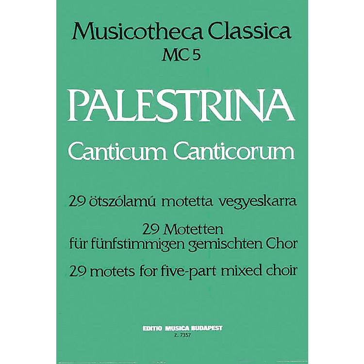 Editio Musica BudapestCanticum Canticorum (29 Motets for 5-part mixed choir) Composed by Giovanni Pierluigi da Palestrina