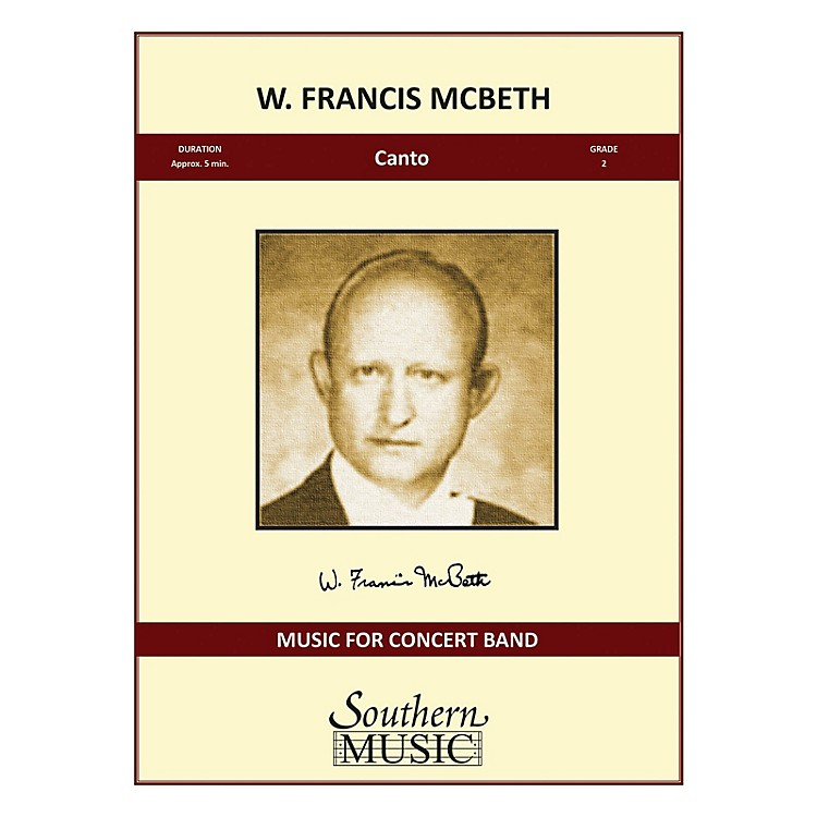 SouthernCanto (Condensed Score) Concert Band Level 2 Composed by W. Francis McBeth