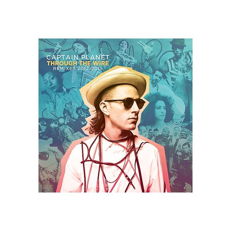 AllianceCaptain Planet - Through the Wire: Remixes 2012-2015