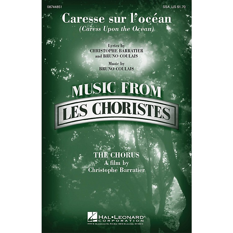Hal LeonardCaresse sur l'ocean (Caress Upon the Ocean) (from Les Choristes (The Chorus)) SSA by Bruno Coulais
