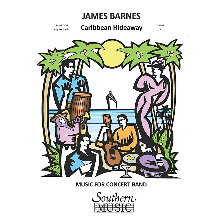 SouthernCaribbean Hideaway Concert Band Level 4 Composed by James Barnes