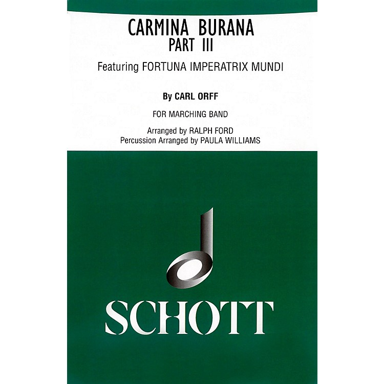 Schott Freres Carmina Burana Part III (for Marching Band - Score and Parts) Marching Band Composed by Carl Orff