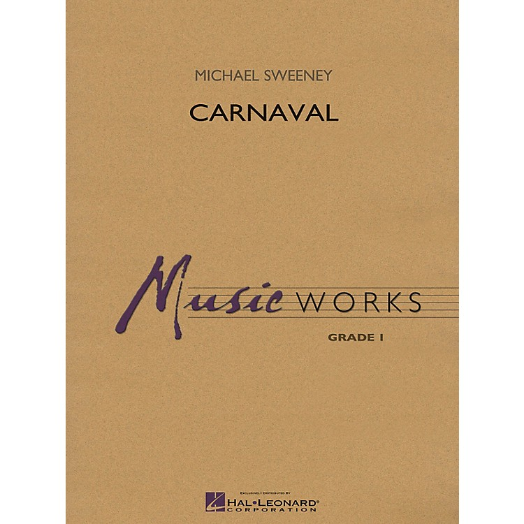 Hal Leonard Carnaval Concert Band Level 1 Composed by Michael Sweeney