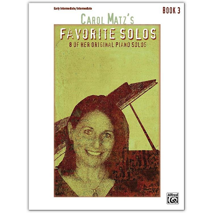 AlfredCarol Matz's Favorite Solos, Book 3 Intermediate / Late Intermediate