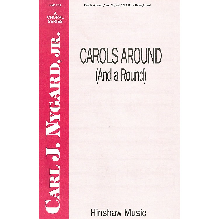 Hinshaw Music Carols Around (And a Round) SAB arranged by Carl Nygard, Jr.