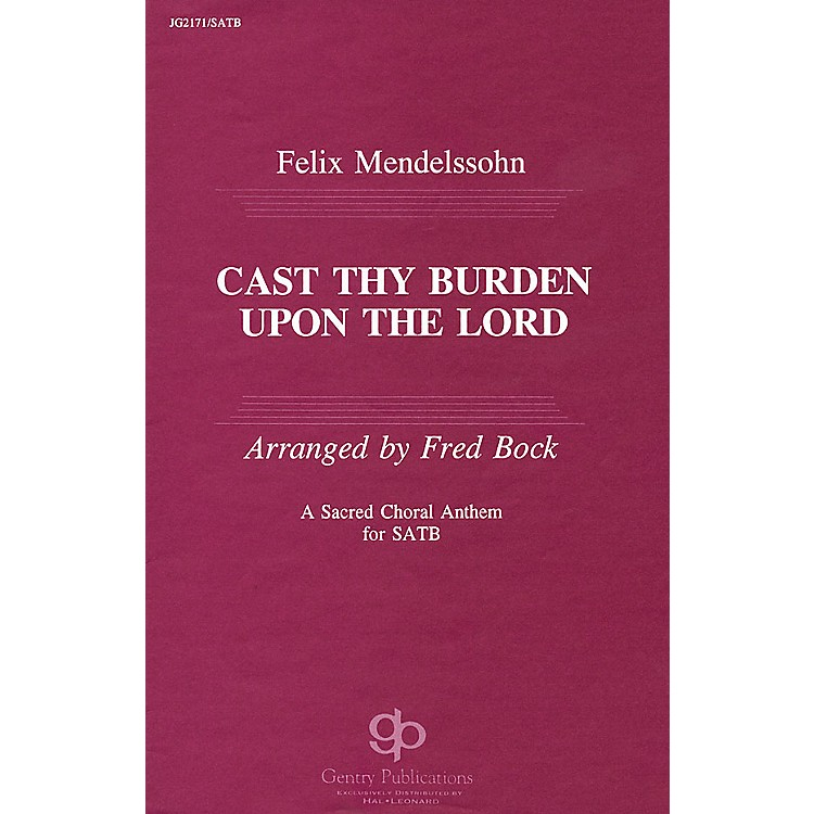 Fred Bock Music Cast Thy Burden upon the Lord SATB arranged by Fred Bock