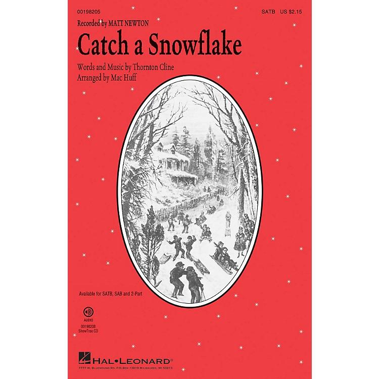 Hal LeonardCatch a Snowflake SATB by Matt Newton arranged by Mac Huff