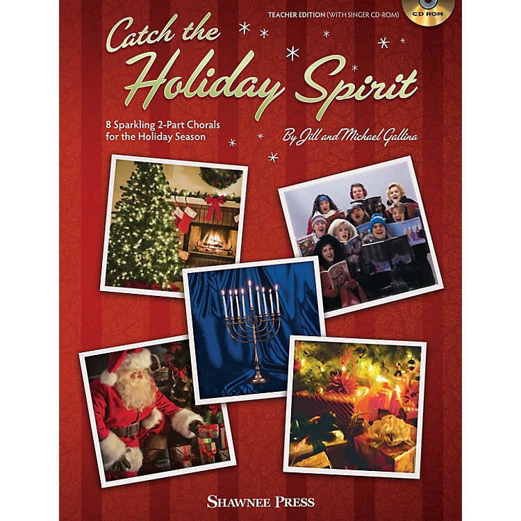 Shawnee PressCatch the Holiday Spirit (8 Sparkling 2-Part Chorals for the Holiday Season) CLASSRM KIT by Jill Gallina