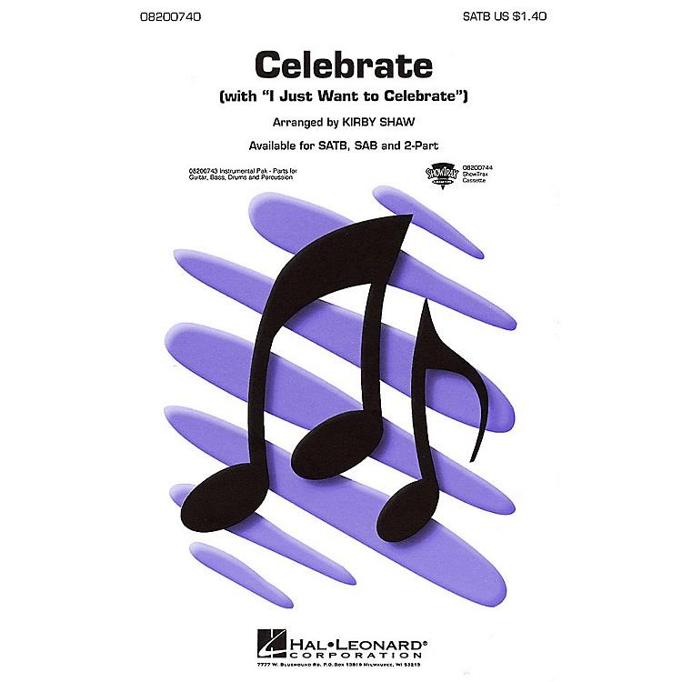Hal LeonardCelebrate (with I Just Want to Celebrate) SATB arranged by Kirby Shaw