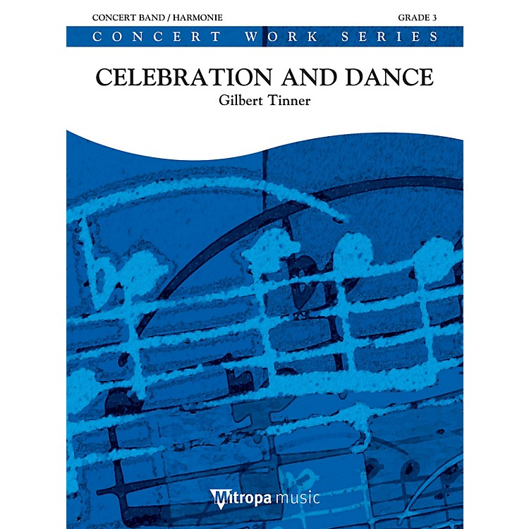 Mitropa MusicCelebration and Dance Concert Band Level 4 Composed by Gilbert Tinner