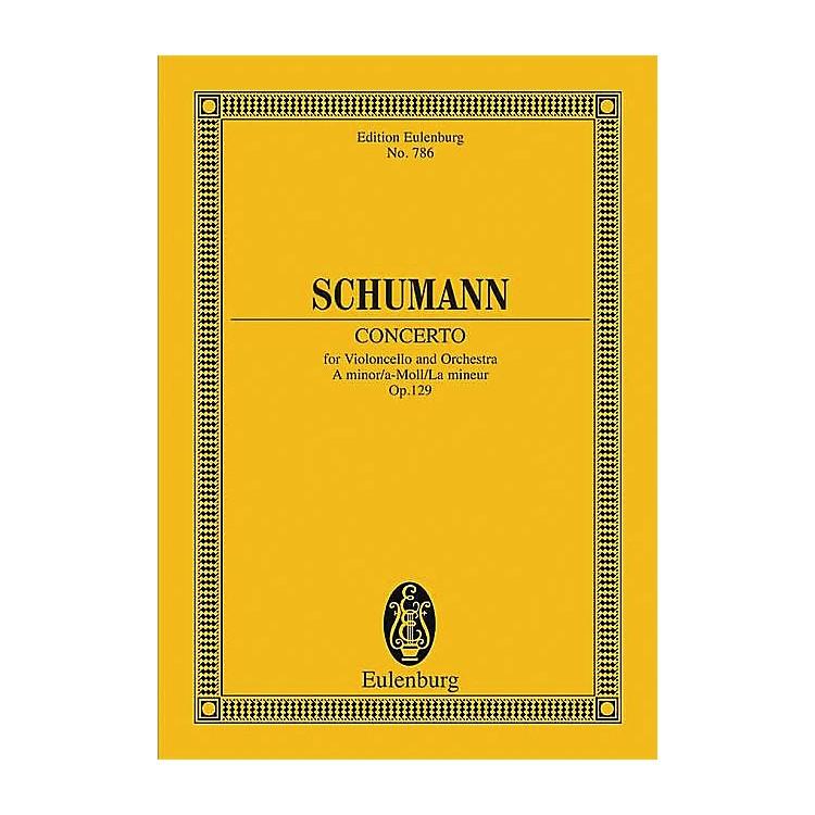 EulenburgCello Concerto, Op. 129 (in A minor) Schott Series Composed by Robert Schumann Arranged by Max Hochkofler