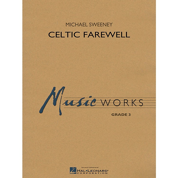 Hal LeonardCeltic Farewell Concert Band Level 3 Composed by Michael Sweeney