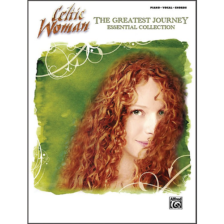 AlfredCeltic Woman: The Greatest Journey Essential Collection (Piano, Vocal, and Chord Book)