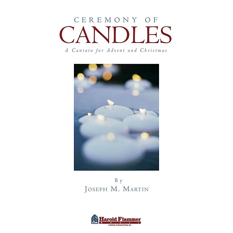 Shawnee PressCeremony of Candles (A Cantata for Advent and Christmas) SATB composed by Joseph M. Martin