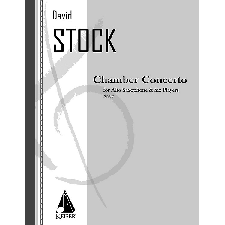 Lauren Keiser Music PublishingChamber Concerto for Saxophone and Six Players - Full Score LKM Music Series Composed by David Stock