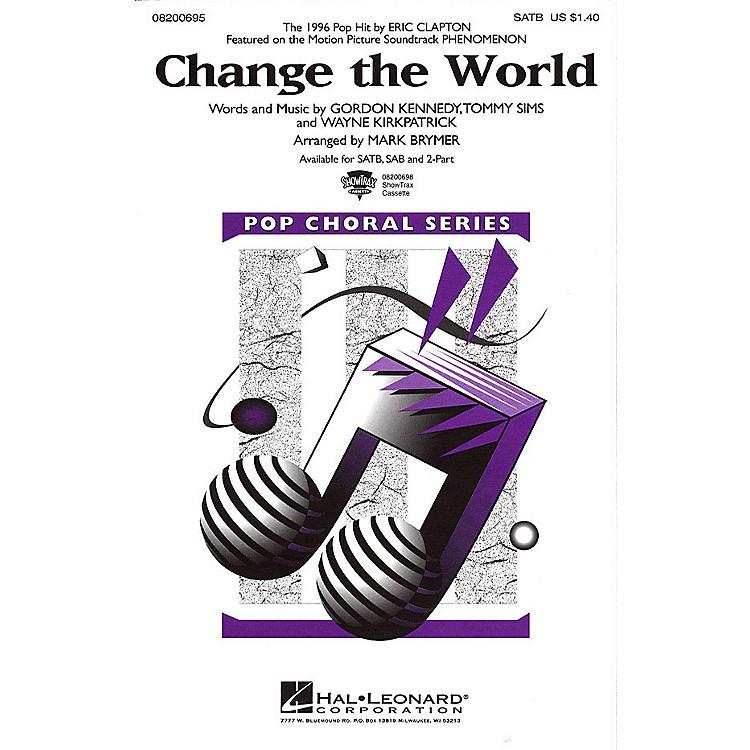 Hal LeonardChange the World SAB by Eric Clapton Arranged by Mark Brymer