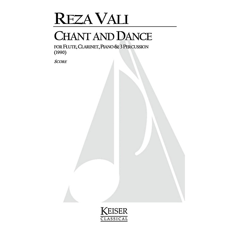 Lauren Keiser Music PublishingChant and Dance (for 6 Players) LKM Music Series Composed by Reza Vali