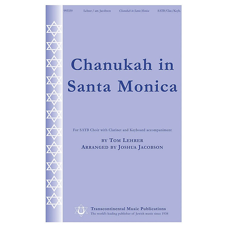 Transcontinental MusicChanukah in Santa Monica SATB arranged by Joshua Jacobson