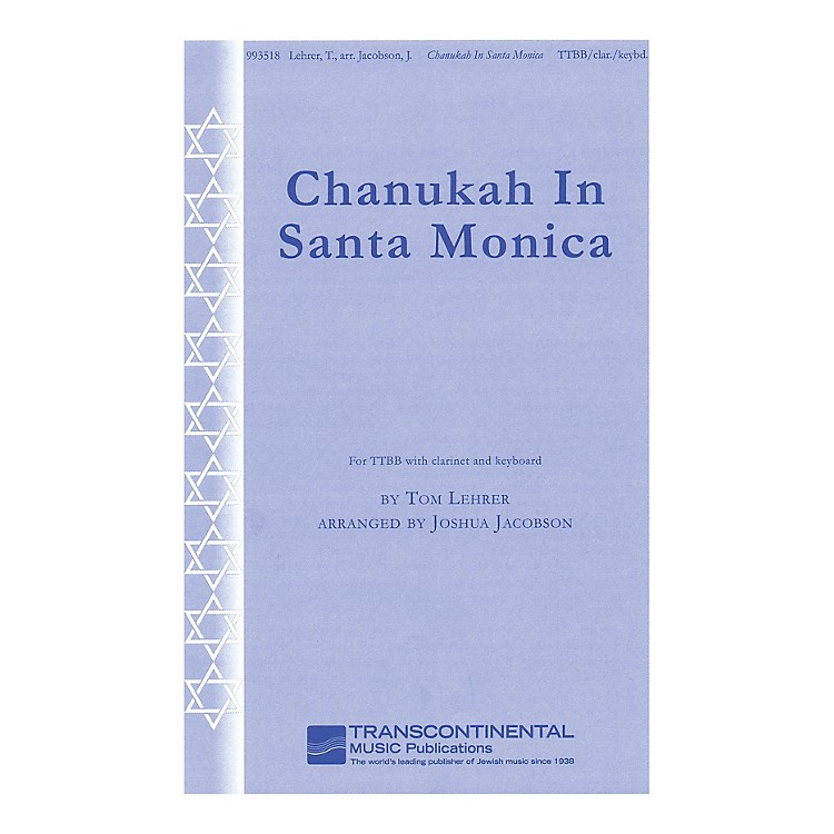 Transcontinental MusicChanukah in Santa Monica (for TTBB with clarinet and keyboard) TTBB arranged by Joshua Jacobson