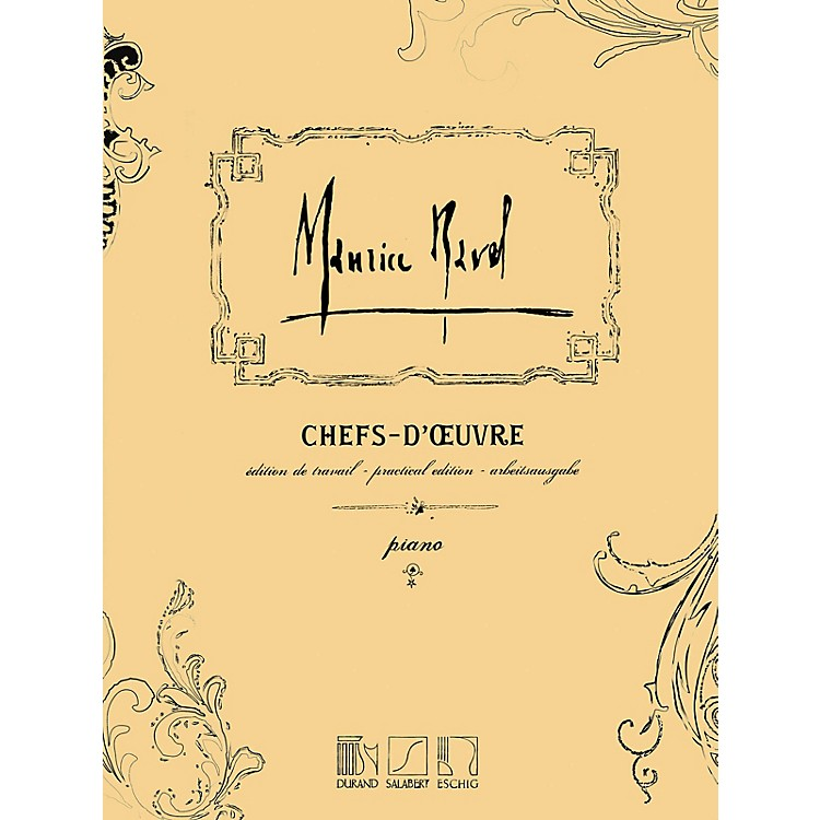Editions DurandChefs-d'oeuvre (Practical Edition) Editions Durand Series Composed by Maurice Ravel