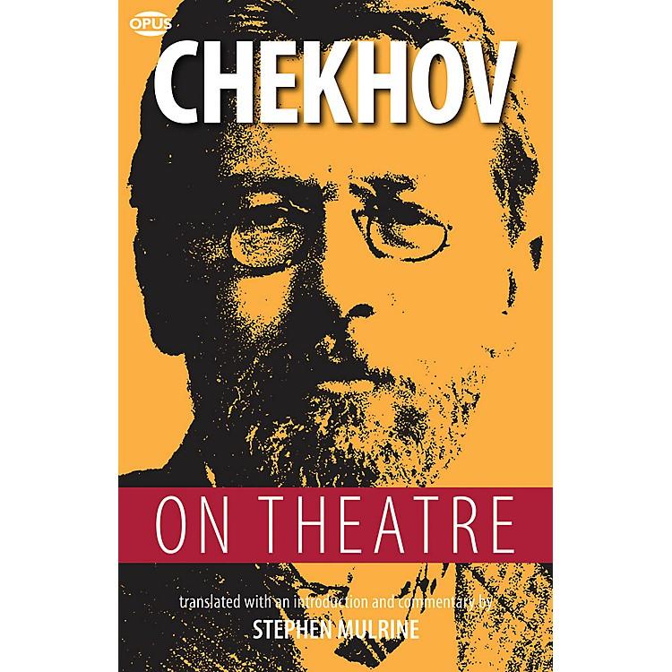 OpusChekhov on Theatre Book Series Softcover Written by Anton Chekhov