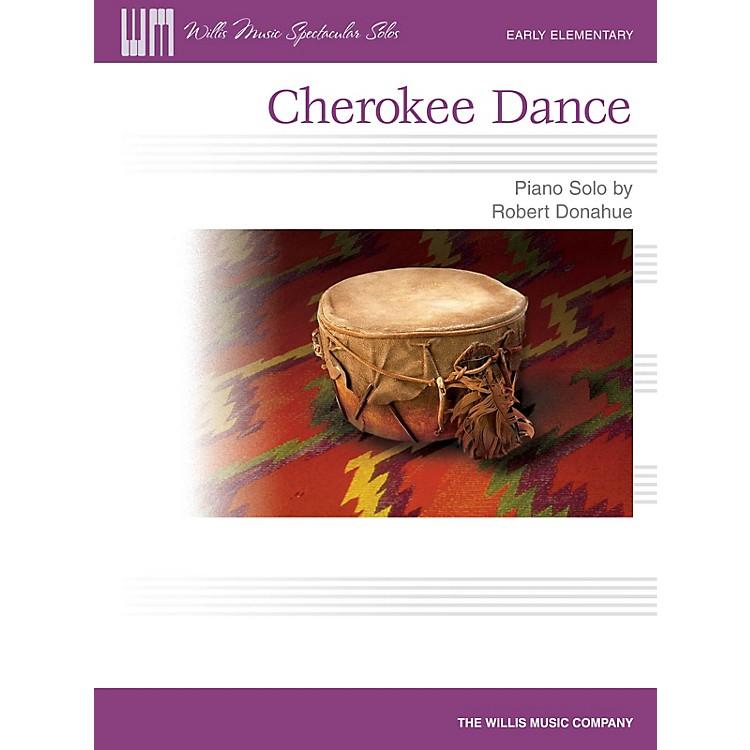 Willis MusicCherokee Dance (Early Elem Level) Willis Series by Robert Donahue
