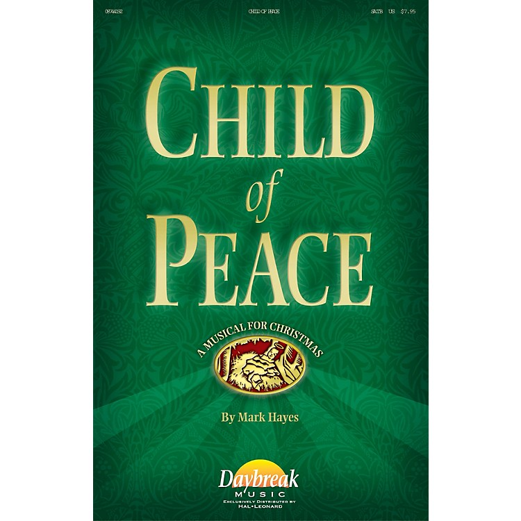 Daybreak MusicChild of Peace SATB composed by Mark Hayes