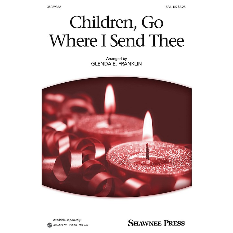 Shawnee PressChildren, Go Where I Send Thee SSA arranged by Glenda E. Franklin
