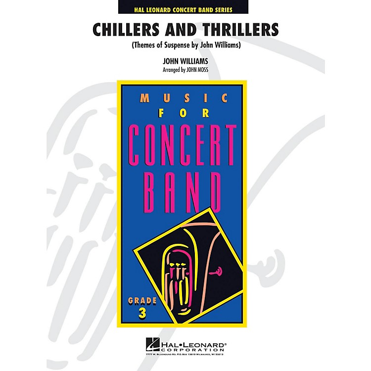 Hal LeonardChillers and Thrillers ( arranged by John Williams) - Concert Band Level 3 arranged by John Moss