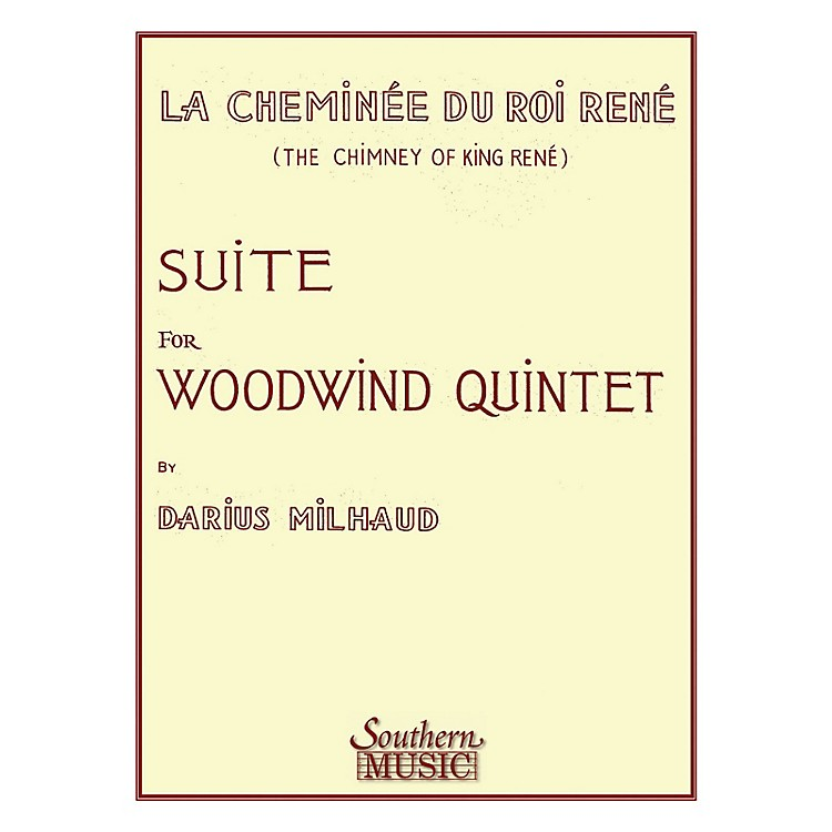 SouthernChimney of King Rene (La Cheminee Du Roi Rene) (Woodwind Quintet) Southern Music Series by Darius Milhaud
