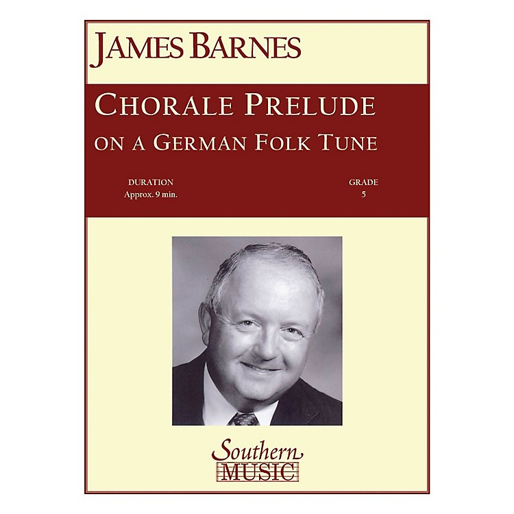SouthernChorale Prelude on A German Folk Tune Concert Band Level 5 Composed by James Barnes