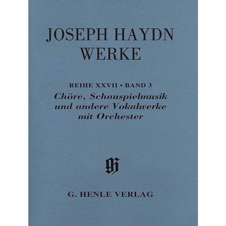 G. Henle VerlagChoruses, Incidental Music and Other Vocal Works with Orchestra Henle Edition by Haydn Edited by Dack