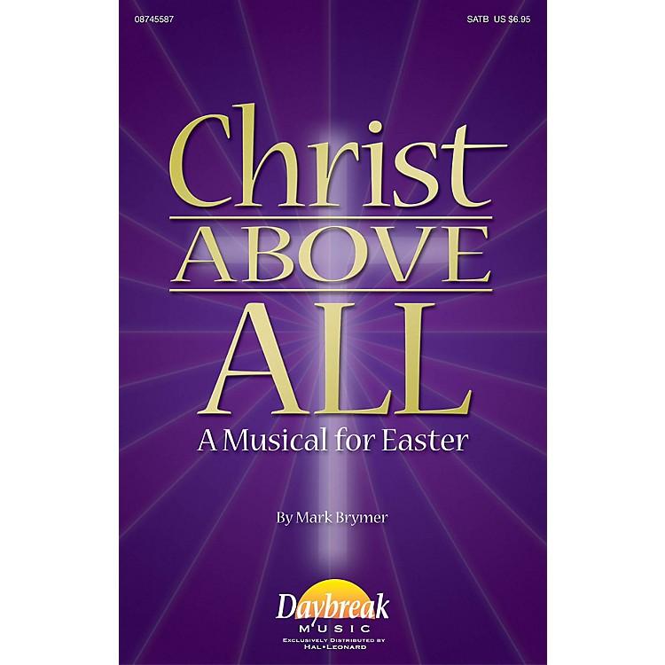 Daybreak MusicChrist Above All (A Musical for Easter) PREV CD Arranged by Mark Brymer