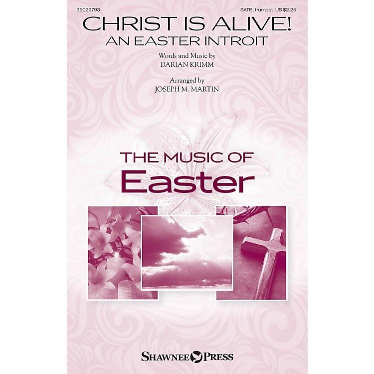 Shawnee PressChrist Is Alive! (An Easter Introit) SATB, TRUMPET arranged by Joseph M. Martin