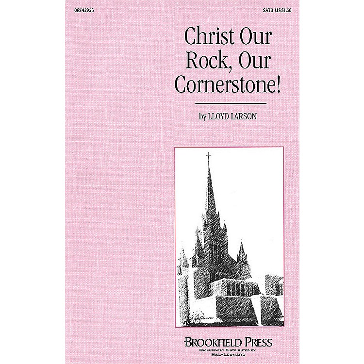 Hal LeonardChrist Our Rock, Our Cornerstone! (SATB) SATB composed by Lloyd Larson