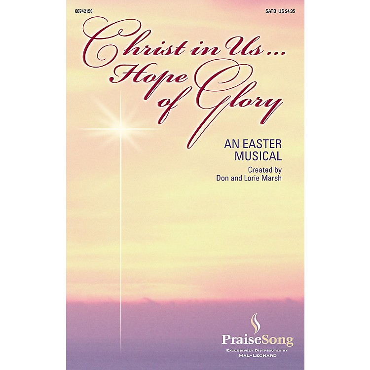PraiseSongChrist in Us...Hope of Glory SATB composed by Don Marsh