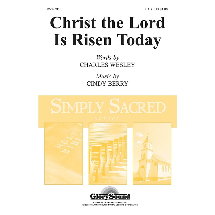 Shawnee PressChrist the Lord Is Risen Today SAB composed by Cindy Berry