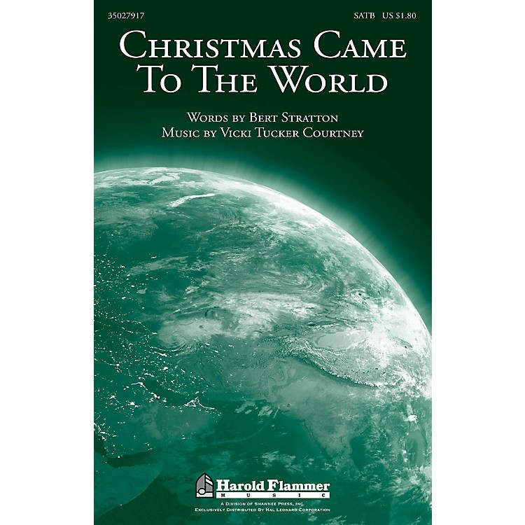 Shawnee PressChristmas Came to the World SATB composed by Vicki Tucker Courtney
