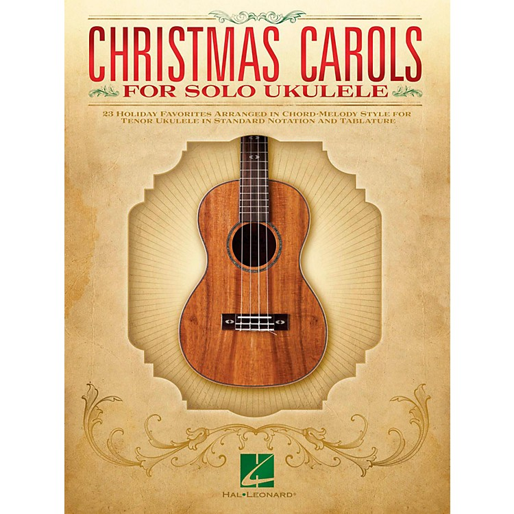 Hal Leonard Christmas Carols For Solo Ukulele - 23 Favorites Arranged In Chord-Melody Style For Tenor Uke
