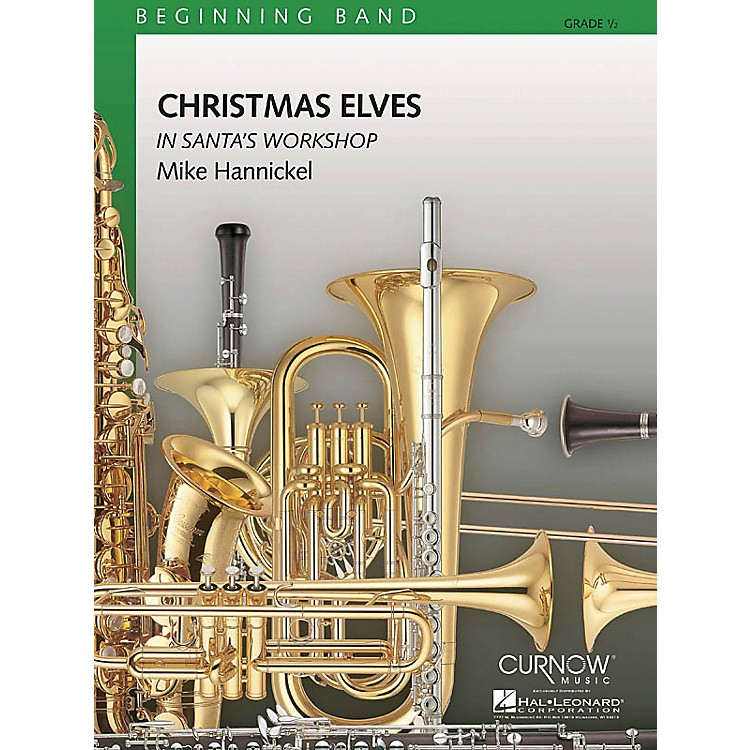 Curnow MusicChristmas Elves in Santa's Workshop (Grade 0.5 - Score and Parts) Concert Band Level .5 by Mike Hannickel