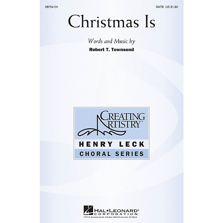 Hal Leonard Christmas Is SATB composed by Robert T. Townsend